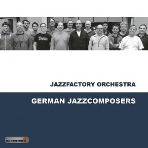Jazzfactory Orchestra German Jazz Composers
