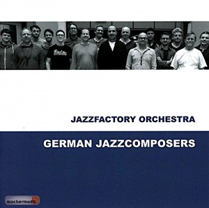 Jazzfactoryorchestra German Jazz Composers