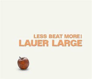 Lauer Large Less beat more