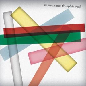Nils Wogram Septet Complete Soul